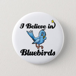 i believe in bluebirds 2 inch round button