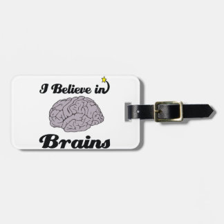 i believe in brains luggage tag