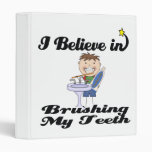 i believe in brushing my teeth boy