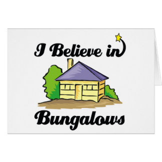 i believe in bungalows card