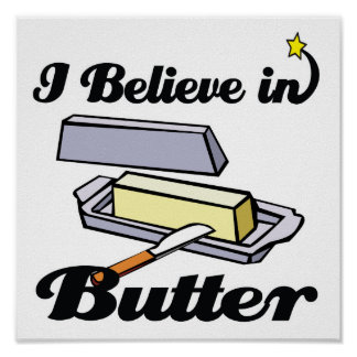 i believe in butter poster
