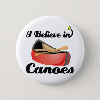 i believe in canoes 2 inch round button