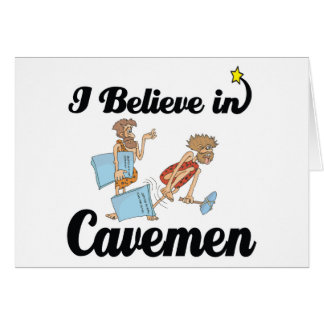 i believe in cavemen card