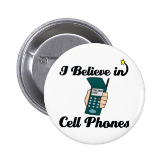 i believe in cell phones 2 inch round button