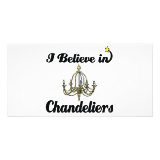 i believe in chandeliers picture card