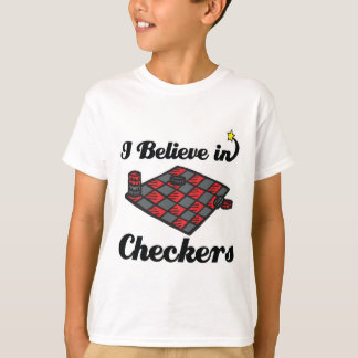 i believe in checkers T-Shirt