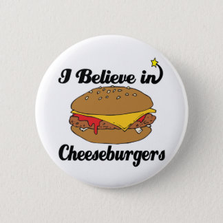 i believe in cheeseburgers 2 inch round button