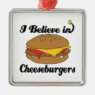 i believe in cheeseburgers metal ornament