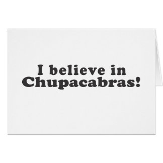 I Believe in Chupacabras! Card