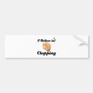 i believe in clapping bumper sticker