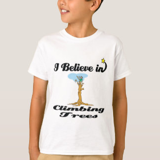 i believe in climbing trees T-Shirt