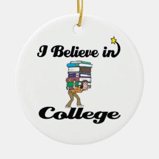 i believe in college ceramic ornament