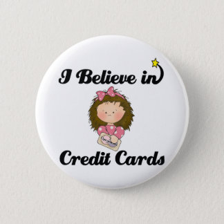 i believe in credit cards 2 inch round button