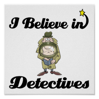 i believe in detectives poster
