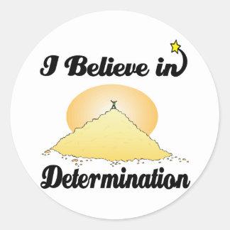 i believe in determination classic round sticker