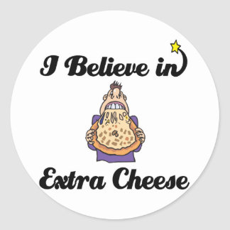 i believe in extra cheese classic round sticker