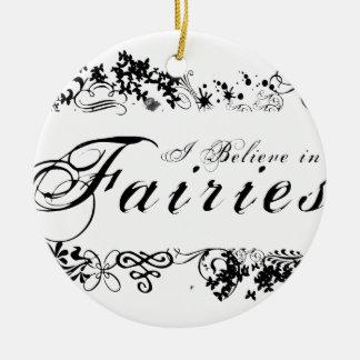 I Believe in Fairies Round Ceramic Ornament