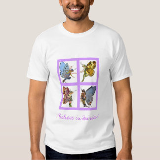 I Believe in Fairies! Tee Shirts