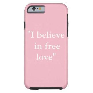 """I believe in free love"" Phone Case"