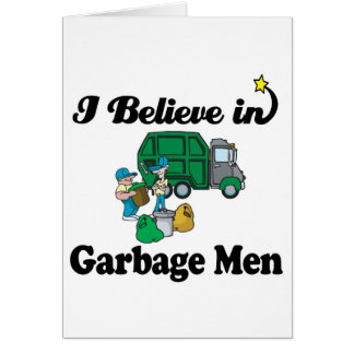 i believe in garbage men card