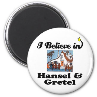 i believe in hansel and gretel magnet