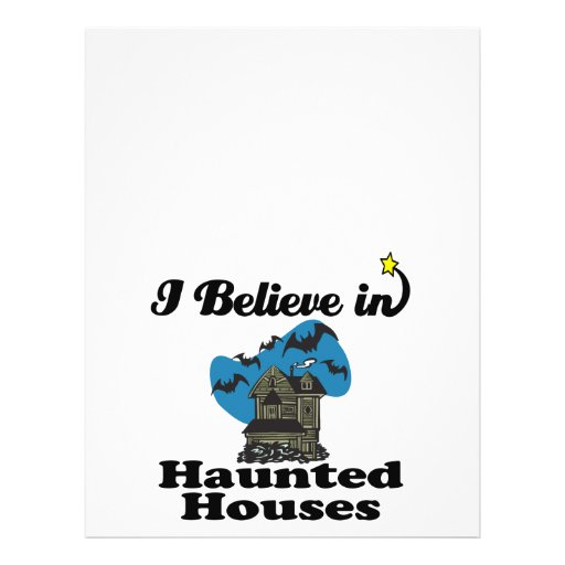 i believe in haunted houses flyers