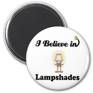 i believe in lampshades magnet