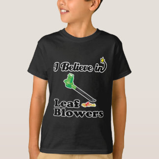 i believe in leaf blowers T-Shirt