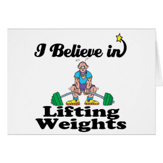 i believe in lifting weights card
