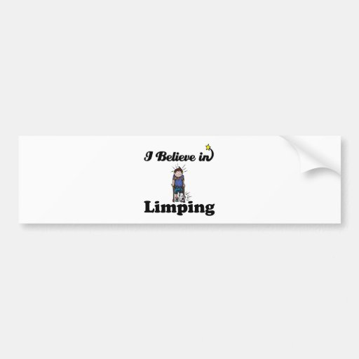 i believe in limping bumper stickers