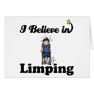 i believe in limping greeting card