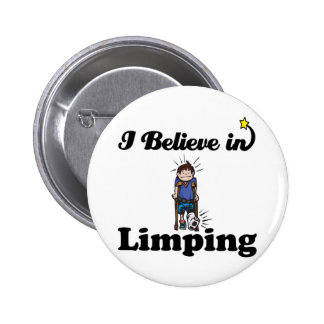 i believe in limping pinback button