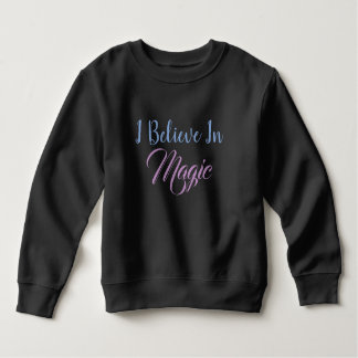 I Believe in Magic Sweatshirt
