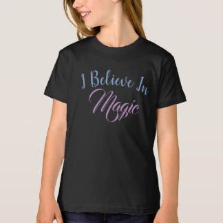 I Believe in Magic T-Shirt