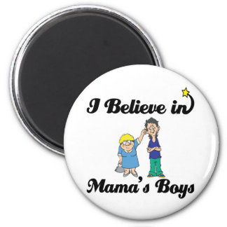 i believe in mamas boys 2 inch round magnet