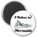 i believe in mermaids fridge magnets