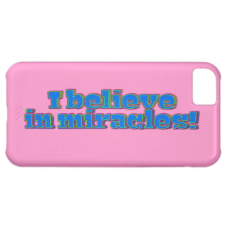 I Believe in Miracles! Cover For iPhone 5C