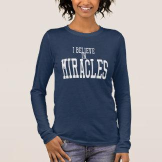 I BELIEVE IN MIRACLES Long sleeve TEE