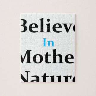 I Believe In Mother Nature Jigsaw Puzzle
