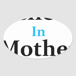 I Believe In Mother Nature Oval Sticker