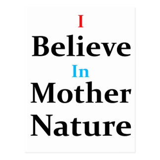 I Believe In Mother Nature Postcard