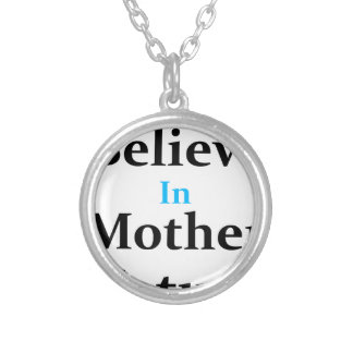 I Believe In Mother Nature Silver Plated Necklace