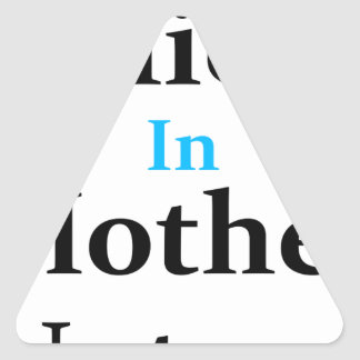 I Believe In Mother Nature Triangle Sticker