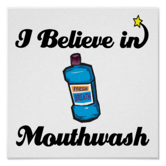 i believe in mouthwash poster