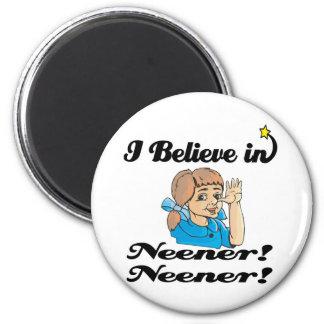i believe in neener neener magnet
