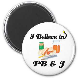 i believe in PB and J Magnet