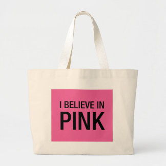 I Believe in Pink Jumbo Tote Bag