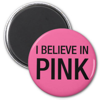 I Believe in Pink Magnets