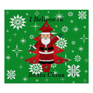I believe in santa claus gifts posters