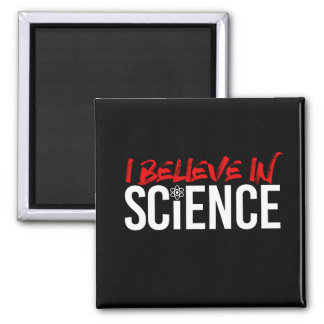I BELIEVE IN SCIENCE - - Pro-Science -- white -.pn Square Magnet